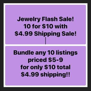 10 for $10 with $4.99 Shipping Jewelry Flash Sale